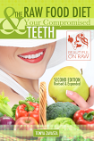 The Raw Food Diet and Your Compromised Teeth