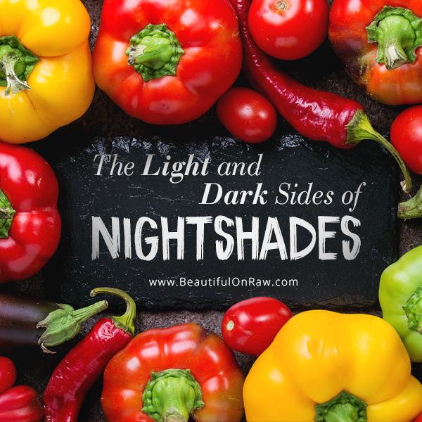 The Light And Dark Sides Of Nightshades Beautiful On Raw