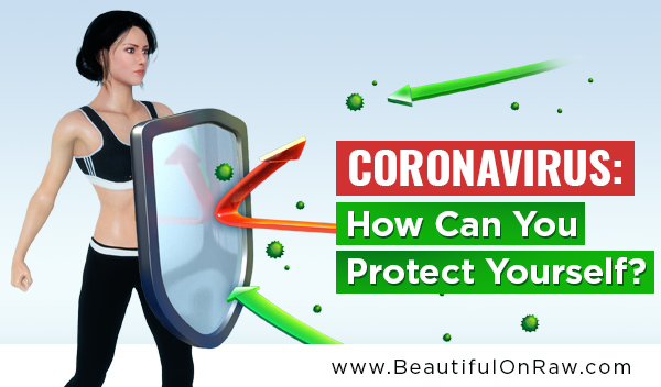 The Coronavirus: How Can You Protect Yourself?
