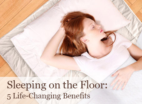 Sleeping on the Floor: 5 Life-Changing